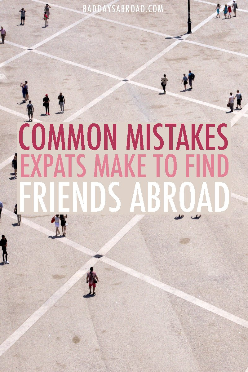 Common mistakes making friends abroad