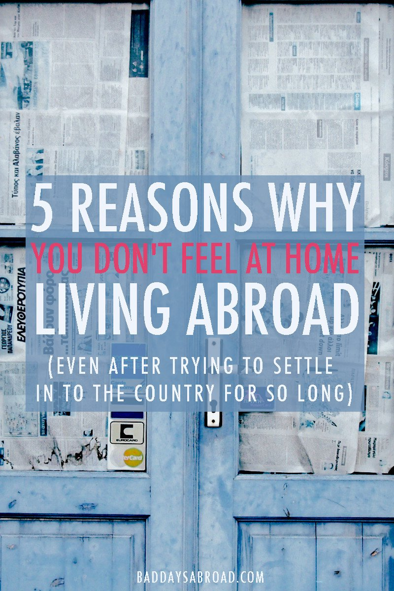 5 reasons why you're not feeling at home abroad